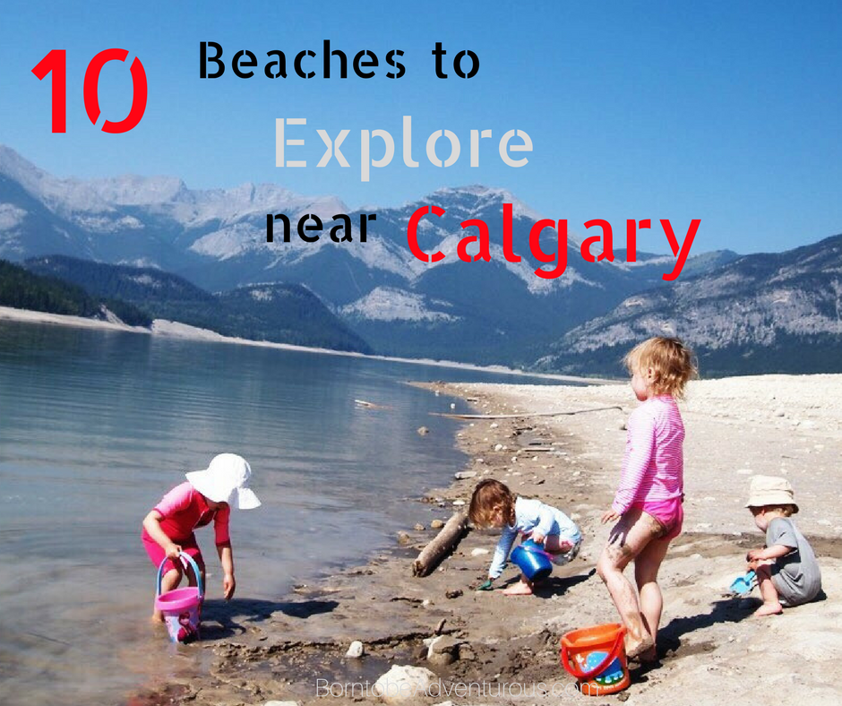 10 Beaches to explore near Calgary